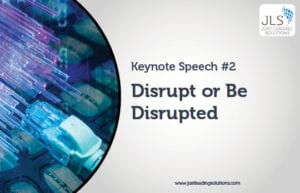 Disrupt or Be Disrupted – HR As Driver of Business Agility