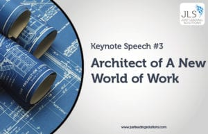Architect of A New World of Work – How to Future-Proof Your Organization