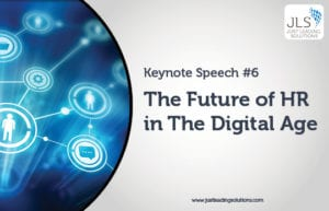 The Future of HR in The Digital Age – Impacting How We Lead in The Connected Era